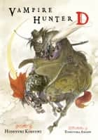 Vampire Hunter D Volume 1 ebook by Hideyuki Kikuchi