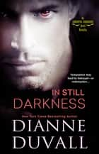 In Still Darkness ebook by Dianne Duvall