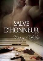 Salve d'honneur ebook by Mary Calmes, Julianne Nova