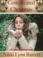Complicated Christmas - Secret Santa, #4 ebook by Nikki Lynn Barrett