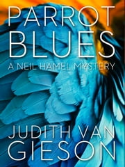 Parrot Blues ebook by Judith Van GIeson