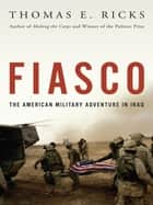 Fiasco ebook by Thomas E. Ricks