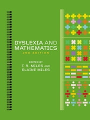 Dyslexia and Mathematics ebook by Elaine Miles,Tim Miles