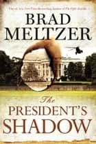 The President's Shadow 電子書 by Brad Meltzer