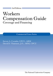 Workers Compensation Coverage Guide, 3rd Edition - Coverage and Financing ebook by Steven Coombs,David Thamann