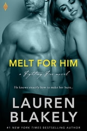 Melt For Him ebook by Lauren Blakely