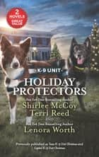 Holiday Protectors/Holiday Hero/Rescuing Christmas/Protecting Virginia/Guarding Abigail ebook by Lenora Worth, Shirlee McCoy, Terri Reed