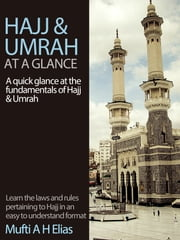 Hajj and Umrah at a Glance ebook by MUFTI AFZAL HOOSEN ELIAS
