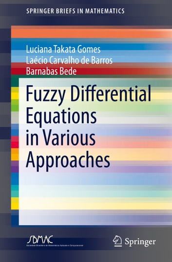 Fuzzy differential equations in various approaches ebook by luciana fuzzy differential equations in various approaches ebook by luciana takata gomeslacio carvalho de barros fandeluxe Image collections