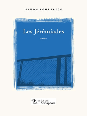 Les Jérémiades ebook by Simon Boulerice