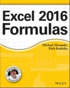 Excel 2016 Formulas ebook by Michael Alexander, Richard Kusleika