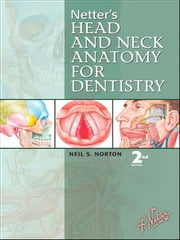 Netter's Head and Neck Anatomy for Dentistry ebook by Neil S. Norton