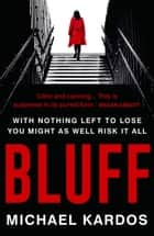 Bluff eBook by Michael Kardos