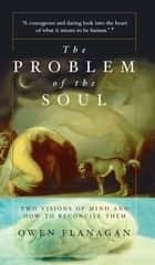 The Problem Of The Soul ebook by Owen Flanagan