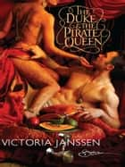 The Duke & the Pirate Queen ebook by Victoria Janssen
