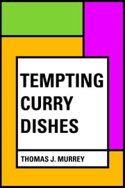 Tempting Curry Dishes ebook by Thomas J. Murrey