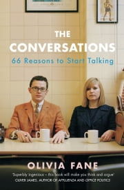 The Conversations - 66 Reasons to Start Talking ebook by Olivia Fane