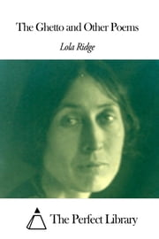The Ghetto and Other Poems ebook by Lola Ridge