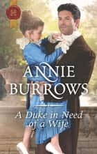 A Duke in Need of a Wife - A Regency Historical Romance ebook by Annie Burrows