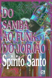 Do samba ao funk do Jorjão ebook by Santo, Spirito
