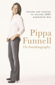 Pippa Funnell - The Autobiography ebook by Pippa Funnell