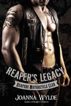 Reaper's Legacy ebook by Joanna Wylde