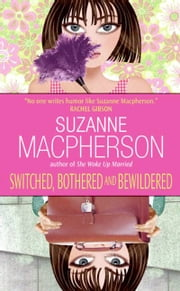 Switched, Bothered and Bewildered ebook by Suzanne Macpherson