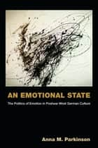 An Emotional State ebook by Anna M. Parkinson