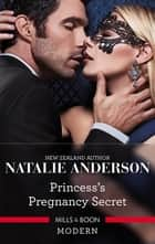 Princess's Pregnancy Secret ebook by Natalie Anderson