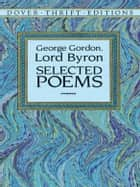 Selected Poems ebook by George Gordon, Lord Byron