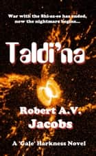 Taldi'na ebook by Robert A.V. Jacobs