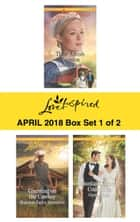 Harlequin Love Inspired April 2018 - Box Set 1 of 2 - Their Amish Reunion\Counting on the Cowboy\Mountain Country Courtship eBook by Lenora Worth, Shannon Taylor Vannatter, Glynna Kaye