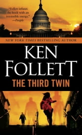 Third Twin - A Novel of Suspense ebook by Ken Follett