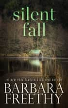 Silent Fall ebook by Barbara Freethy