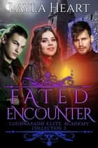 Fated Encounter ebook by