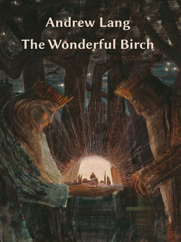 The Wonderful Birch eBook by Andrew Lang