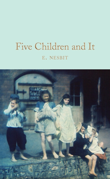 Five Children and It ebook by E. Nesbit,E Nesbit