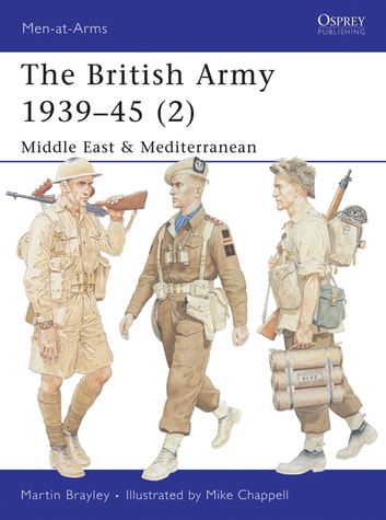 The British Army 1939–45 (2) - Middle East & Mediterranean ebook by Martin Brayley