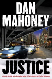Justice - A Novel of the NYPD ebook by Dan Mahoney