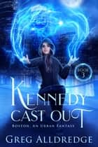 Kennedy Cast Out ebook by