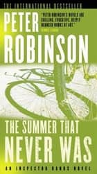 The Summer That Never Was ebook by Peter Robinson