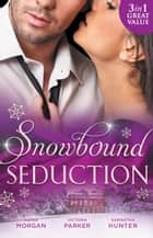 Snowbound Seduction/A Night Of No Return/To Claim His Heir By Christmas/I'Ll Be Yours For Christmas ebook by Sarah Morgan, Victoria Parker, Samantha Hunter