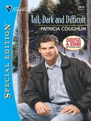 Tall, Dark And Difficult ebook by Patricia Coughlin