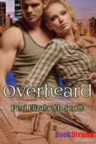 Overheard ebook by Peri Elizabeth Scott