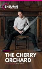 The Cherry Orchard ebook by Gary Owen