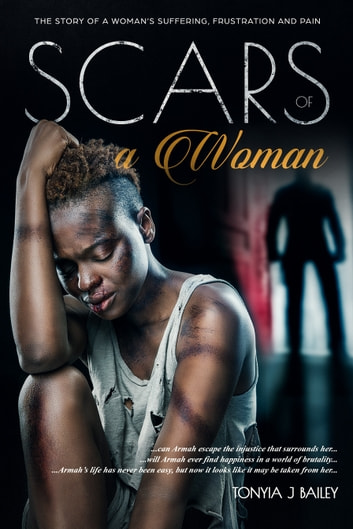 Scars of a Woman ebook by Tonyia J Bailey