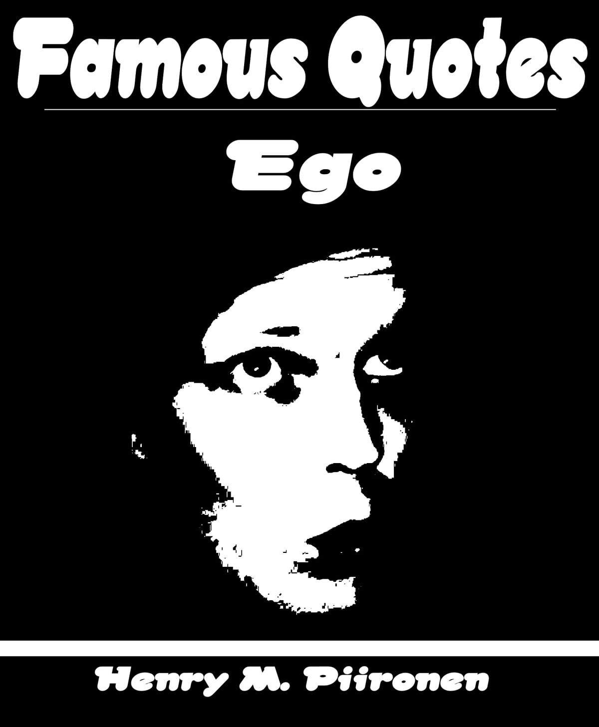famous quotes on ego ebook by henry m piironen