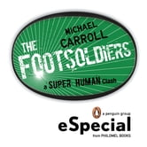 Footsoldiers - A Super Human Clash Special from Philomel Books ebook by Michael Carroll