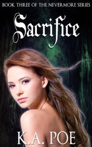 Sacrifice (Nevermore, Book 3) ebook by K.A. Poe
