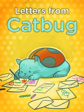 Letters from Catbug ebook by Jason James Johnson,Emily Jourdan